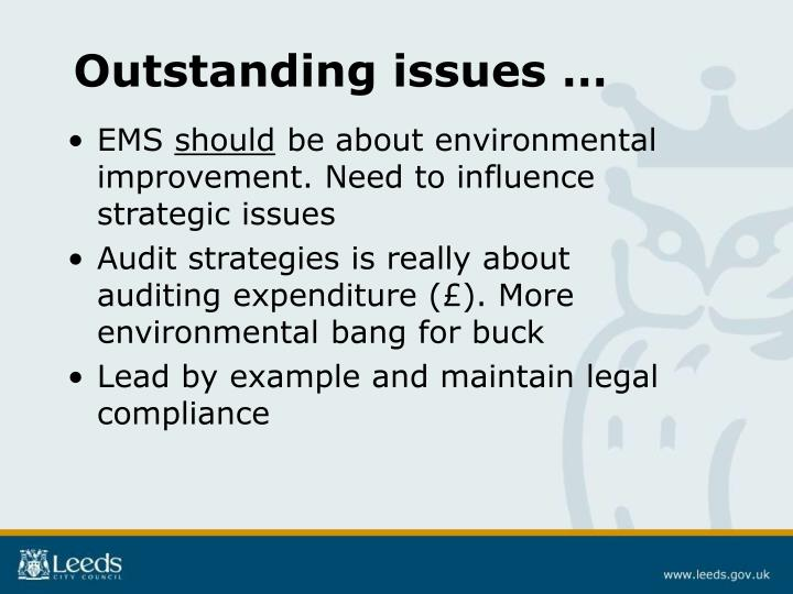 Outstanding issues …