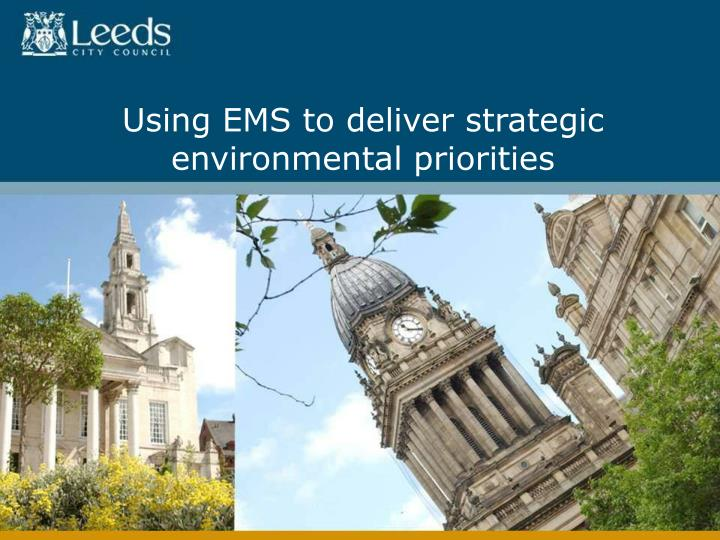 Using EMS to deliver strategic environmental priorities