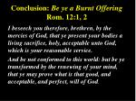 conclusion be ye a burnt offering rom 12 1 2