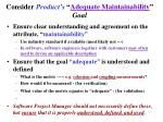 consider product s adequate maintainability goal
