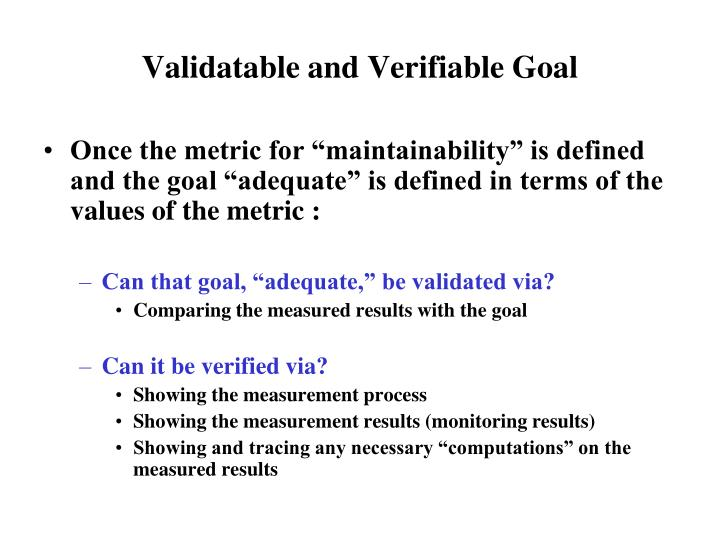 Validatable and Verifiable Goal