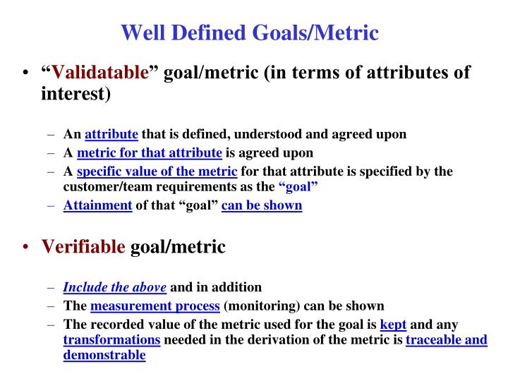 Well Defined Goals/Metric