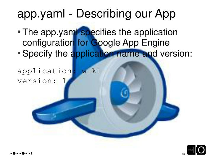 app.yaml - Describing our App