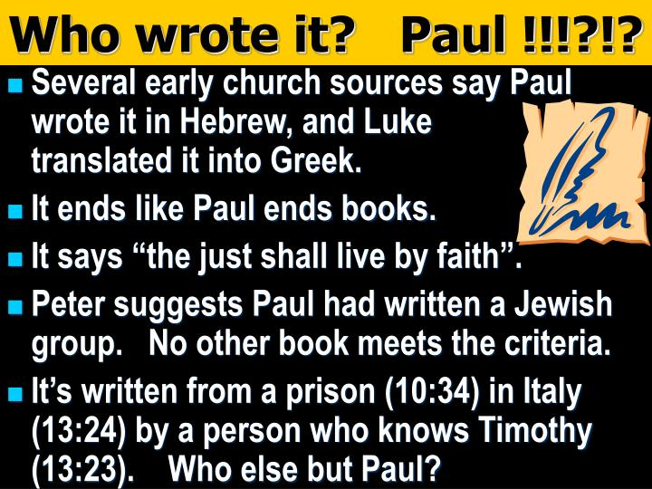 Who wrote it?   Paul !!!?!?