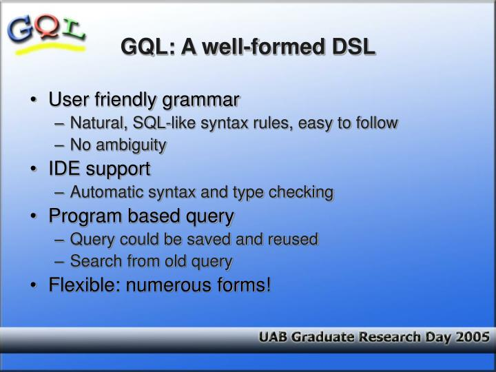 GQL: A well-formed DSL