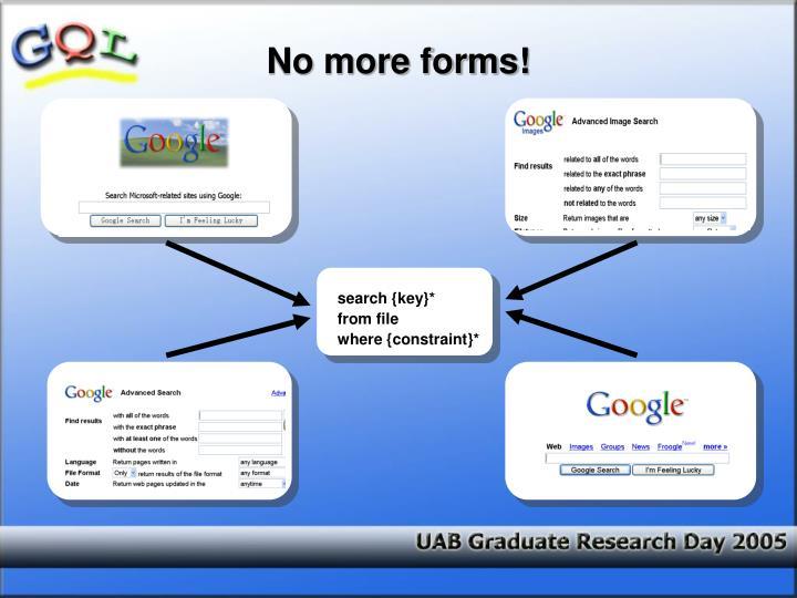 No more forms!
