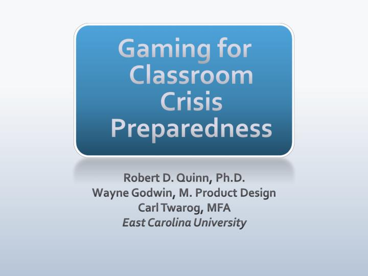 Gaming for classroom crisis preparedness