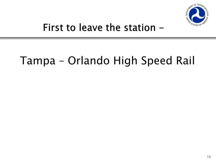 First to leave the station -