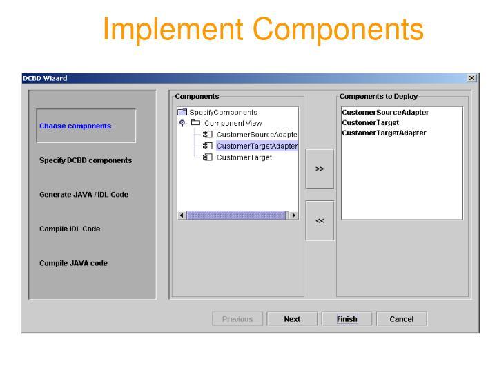 Implement Components