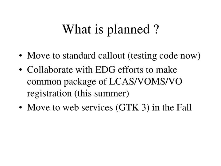 What is planned ?