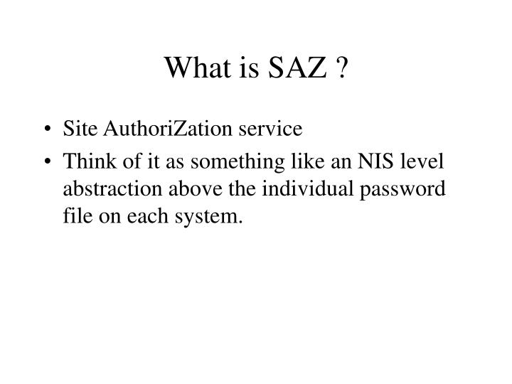 What is SAZ ?