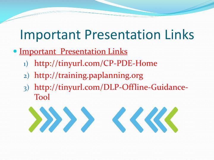 Important Presentation Links