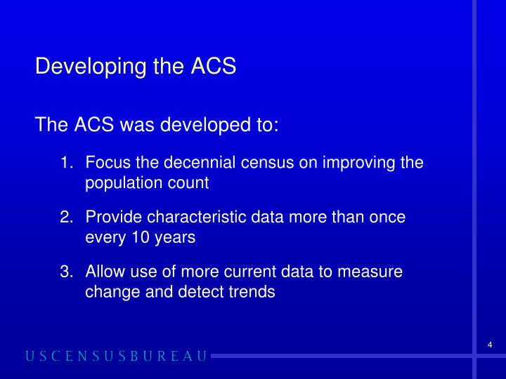 Developing the ACS