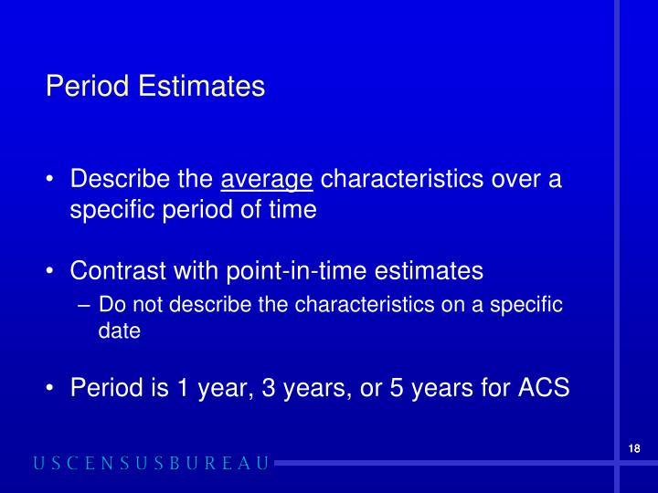 Period Estimates