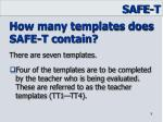 how many templates does safe t contain