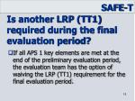 is another lrp tt1 required during the final evaluation period