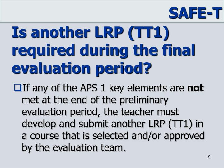 Is another LRP (TT1) required during the final evaluation period?