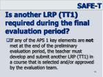 is another lrp tt1 required during the final evaluation period1