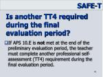 is another tt4 required during the final evaluation period1