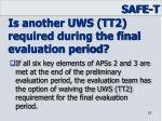 is another uws tt2 required during the final evaluation period