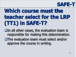 which course must the teacher select for the lrp tt1 in safe t1
