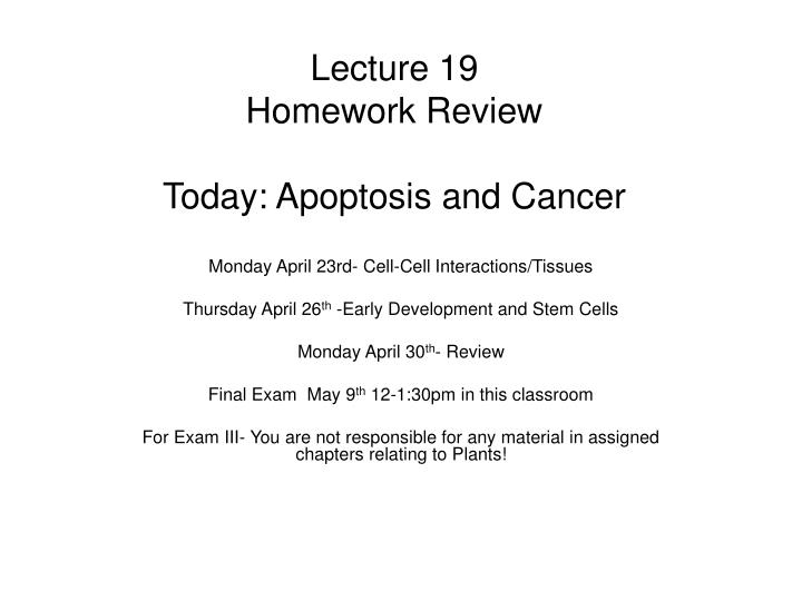 lecture 19 homework review today apoptosis and cancer
