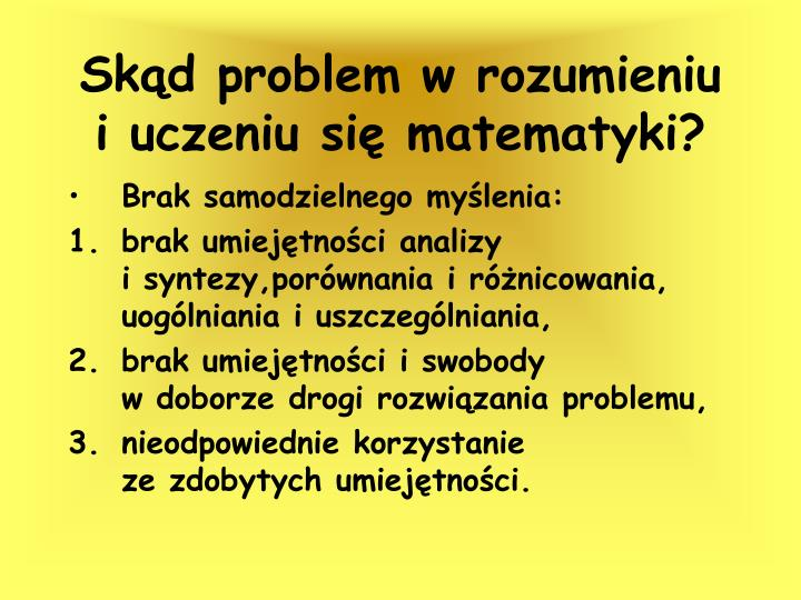 Skąd problem w rozumieniu              i uczeniu się matematyki?