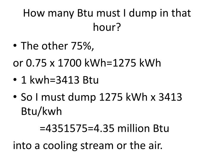 How many Btu must I dump in that hour?