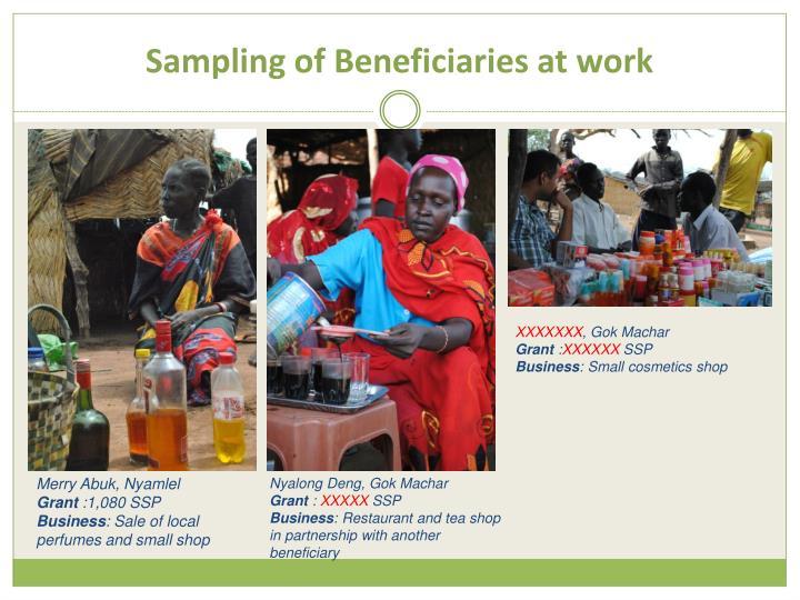 Sampling of Beneficiaries at work