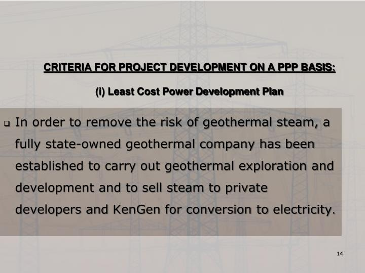 CRITERIA FOR PROJECT DEVELOPMENT ON A PPP BASIS: