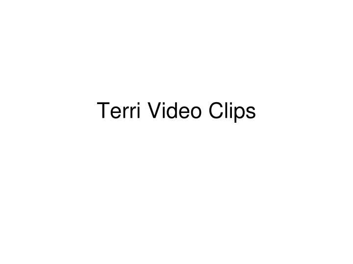 Terri Video Clips