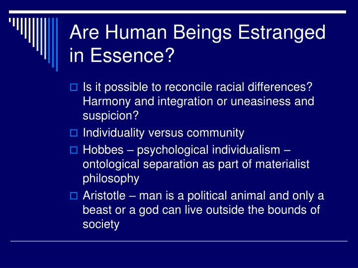 Are Human Beings Estranged in Essence?