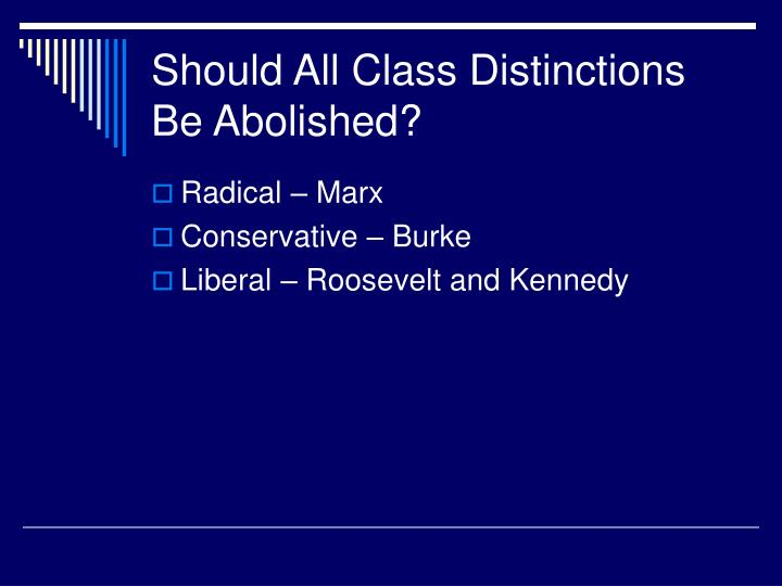Should All Class Distinctions Be Abolished?