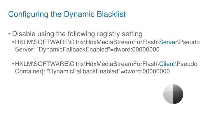 Configuring the Dynamic Blacklist