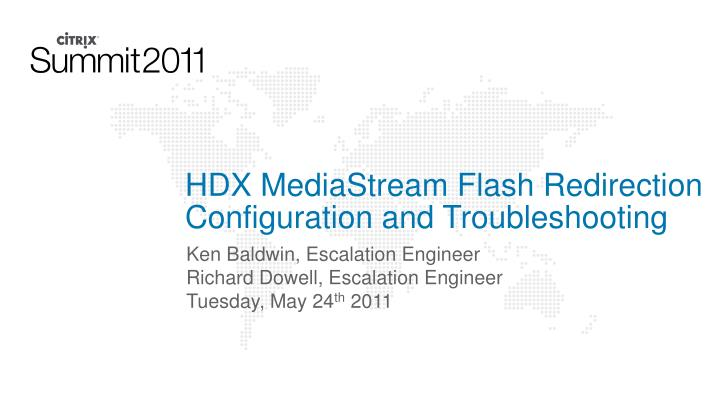 Hdx mediastream flash redirection configuration and troubleshooting