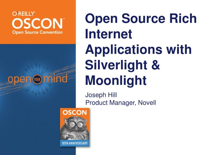Open Source Rich Internet Applications with Silverlight & Moonlight