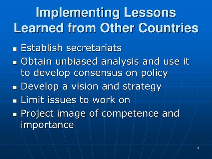 Implementing Lessons Learned from Other Countries