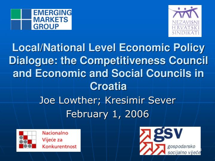 Local/National Level Economic Policy Dialogue: the Competitiveness Council and Economic and Social C...