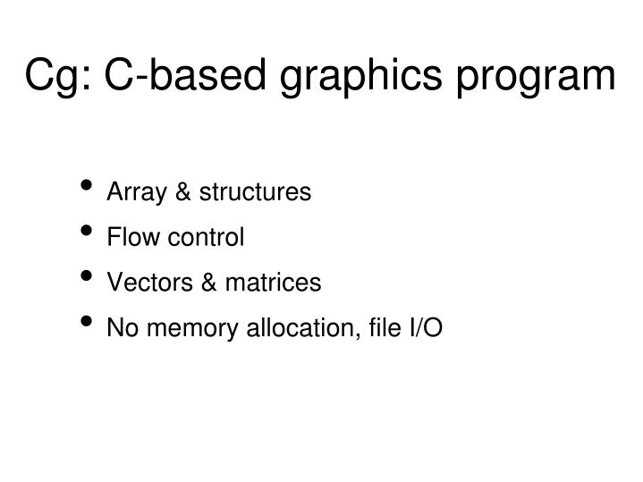 Cg: C-based graphics program