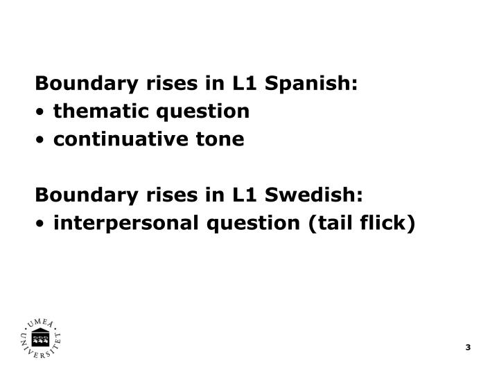 Differenences in the use of boundary risesin L1 Spanish and L1 Swedish