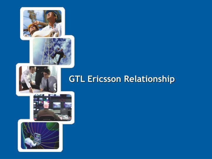 GTL Ericsson Relationship