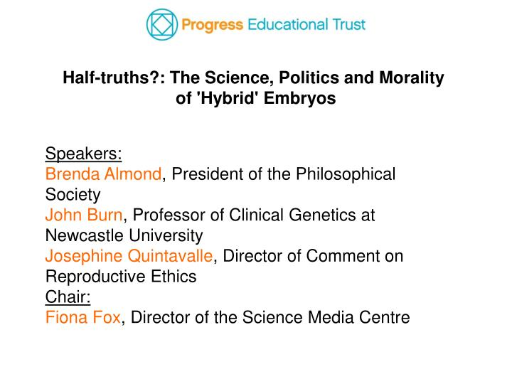 Half-truths?: The Science, Politics and Morality