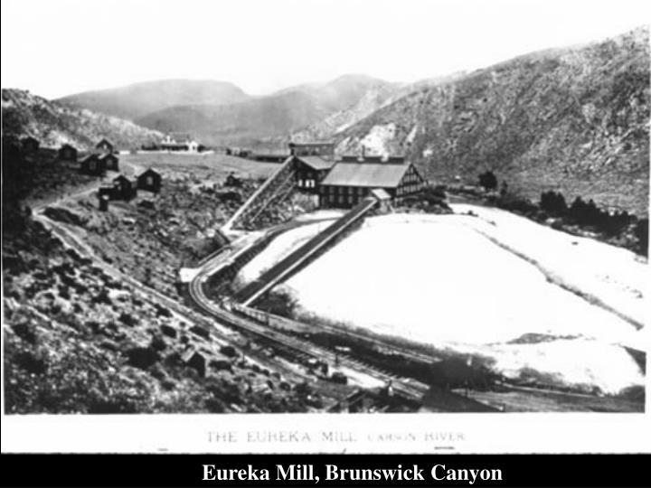 Eureka Mill, Brunswick Canyon