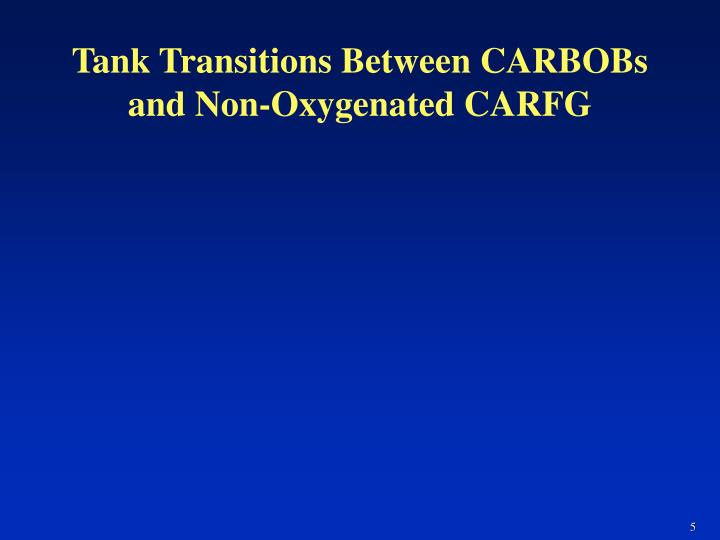 Tank Transitions Between CARBOBs and Non-Oxygenated CARFG