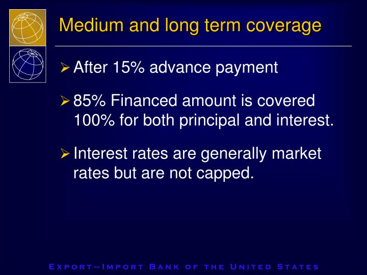 Medium and long term coverage