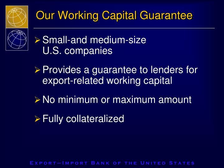 Our Working Capital Guarantee