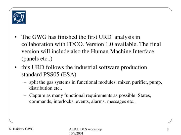The GWG has finished the first URD  analysis in collaboration with IT/CO. Version 1.0 available. The final version will include also the Human Machine Interface (panels etc..)