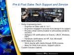 pre post sales tech support and service