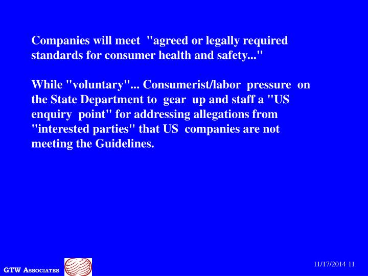 "Companies will meet  ""agreed or legally required standards for consumer health and safety..."""