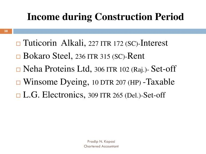 Income during Construction Period